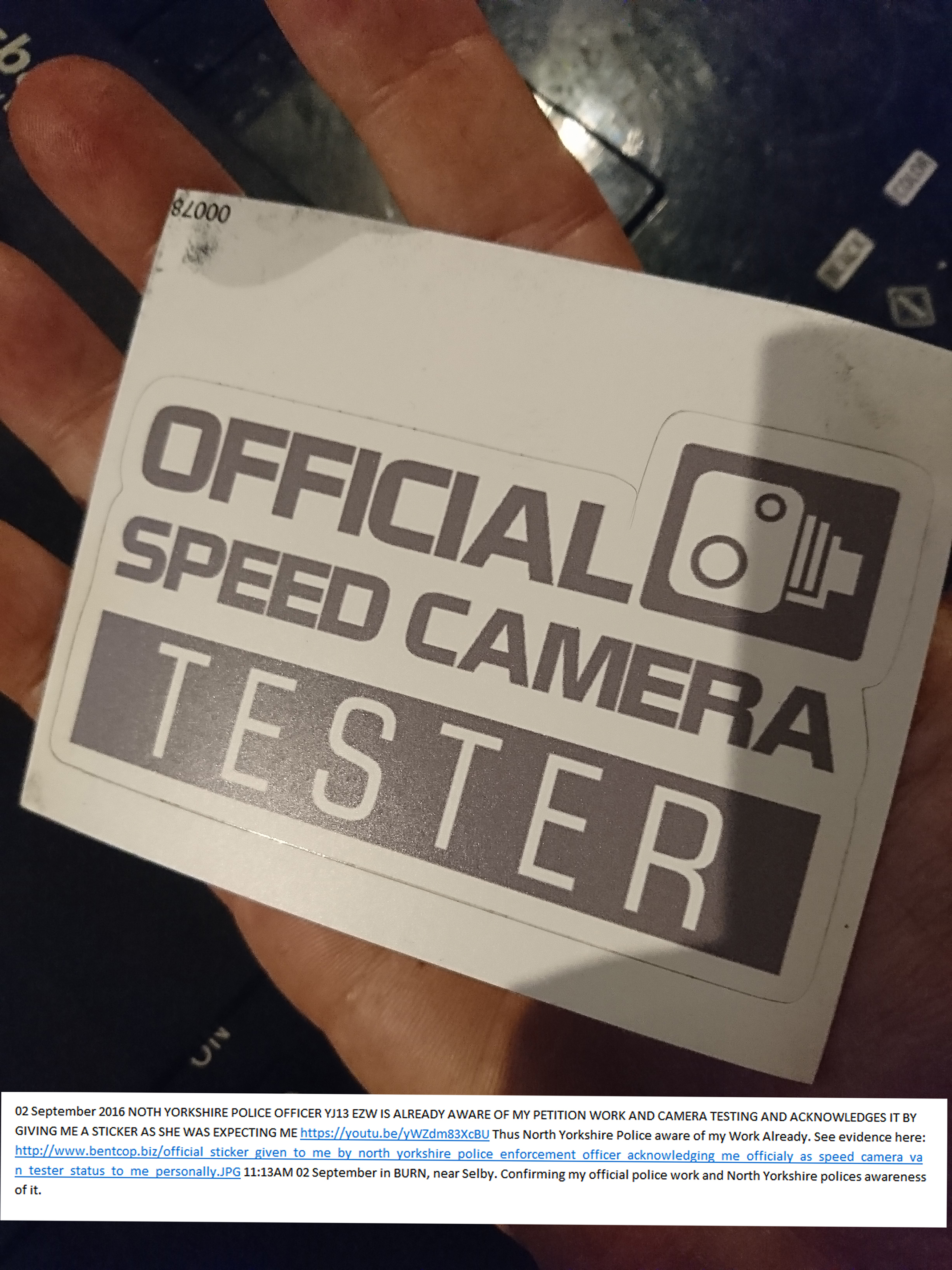 http://www.bentcop.biz/official_sticker_given_to_me_by_north_yorkshire_police_enforcement_officer_acknowledging_me_officialy_as_speed_camera_van_tester_status_to_me_personally.JPG